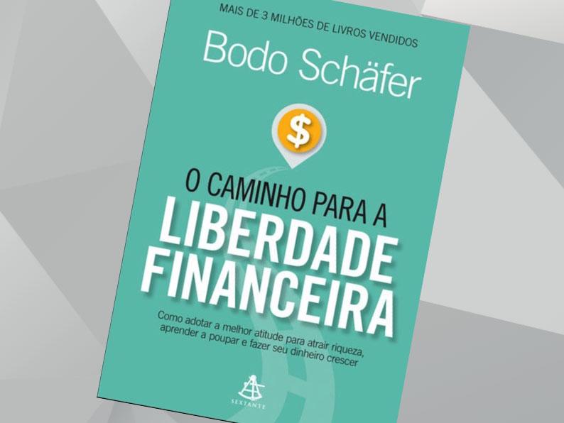 O CAMINHO PARA LIBERDADE FINANCEIRA | Bodo Schäfer