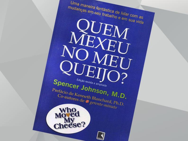 QUEM MEXEU NO MEU QUEIJO? | Spencer Johnson